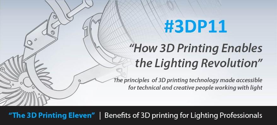3DPrinting.Lighting_The 3D Printing Eleven_3DP