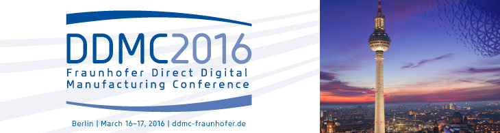 Banner image for DDMC 2016 - the Fraunhofer Direct Digital Manufacturing Conference in Berlin